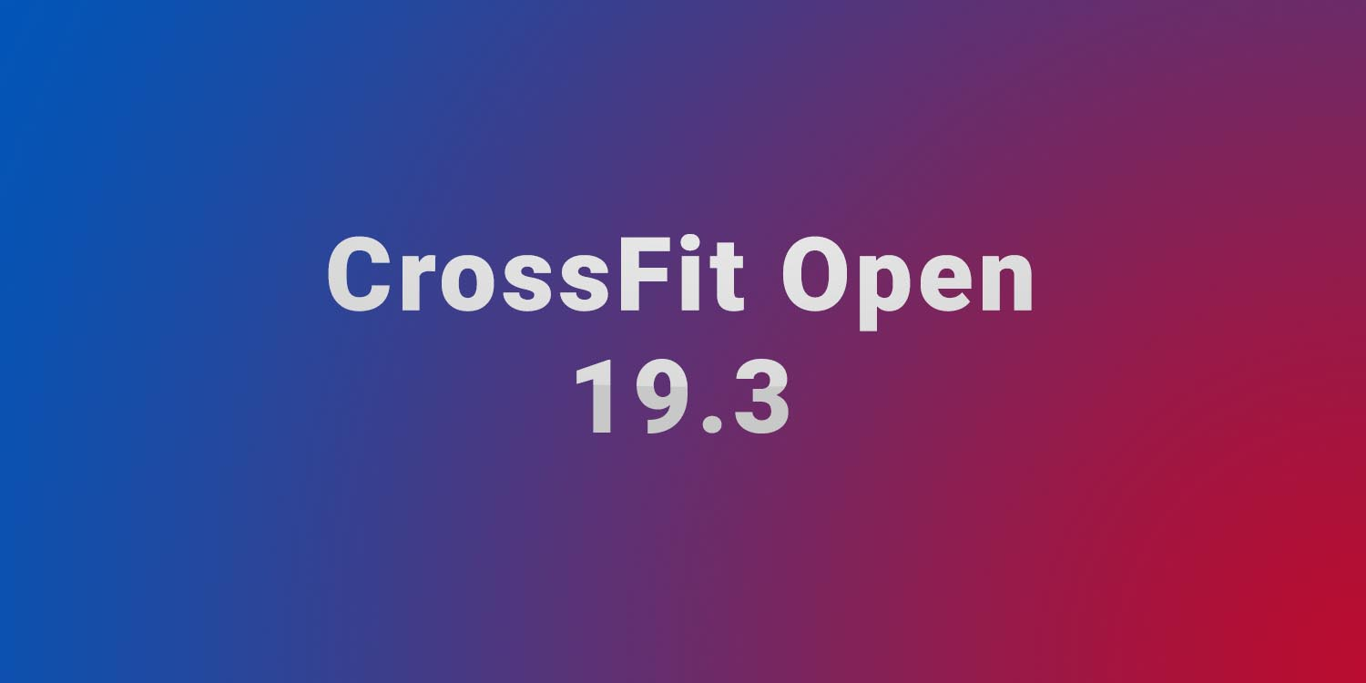 CrossFit Open 19.3 - The community turned upside down!